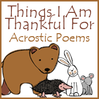 Things I Am Thankful For Acrostic Poems