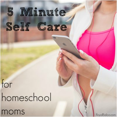 Self Care in 5 Minutes a Day for Homeschool Moms