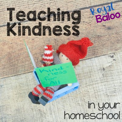 Teaching Kindness in your Homeschool