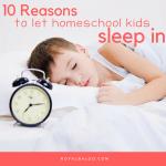 10 Reasons to Let Your Homeschooler Sleep In
