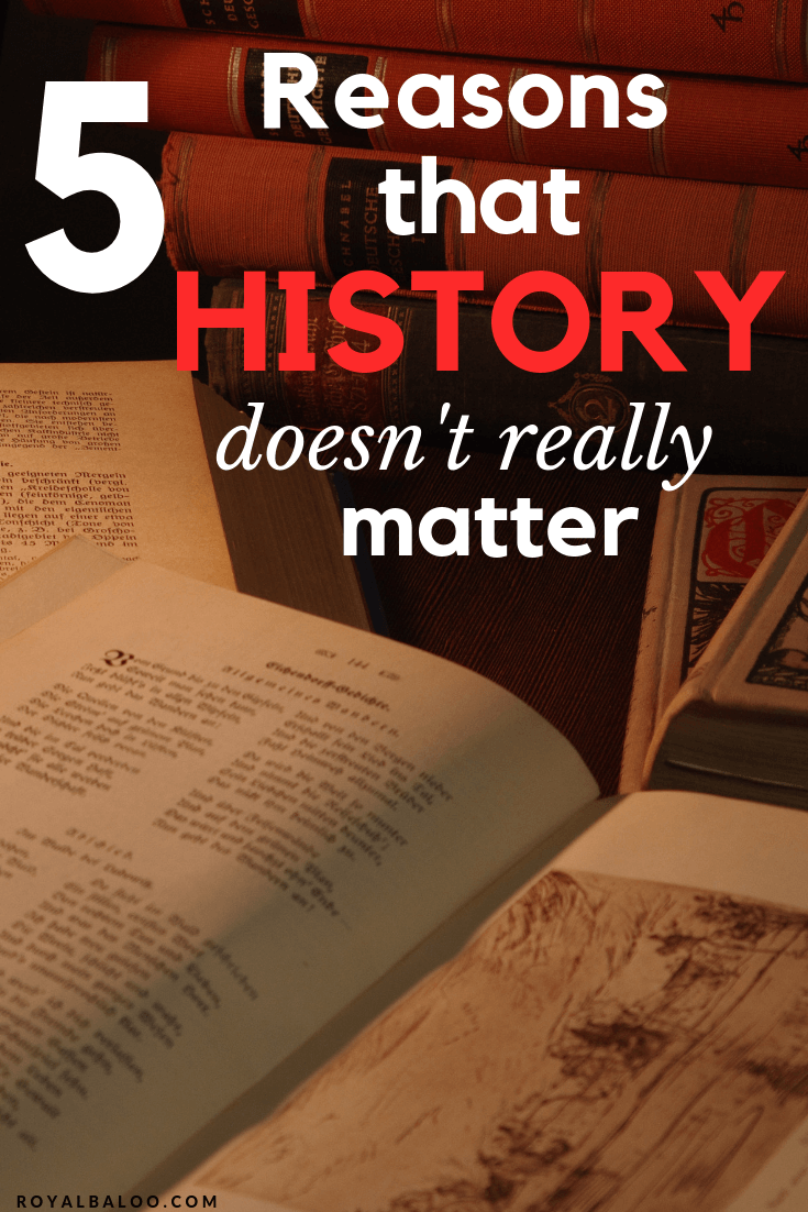 History doesn't really matter when it comes to teaching young kids. Find out what to do with history instead with some simple tips.