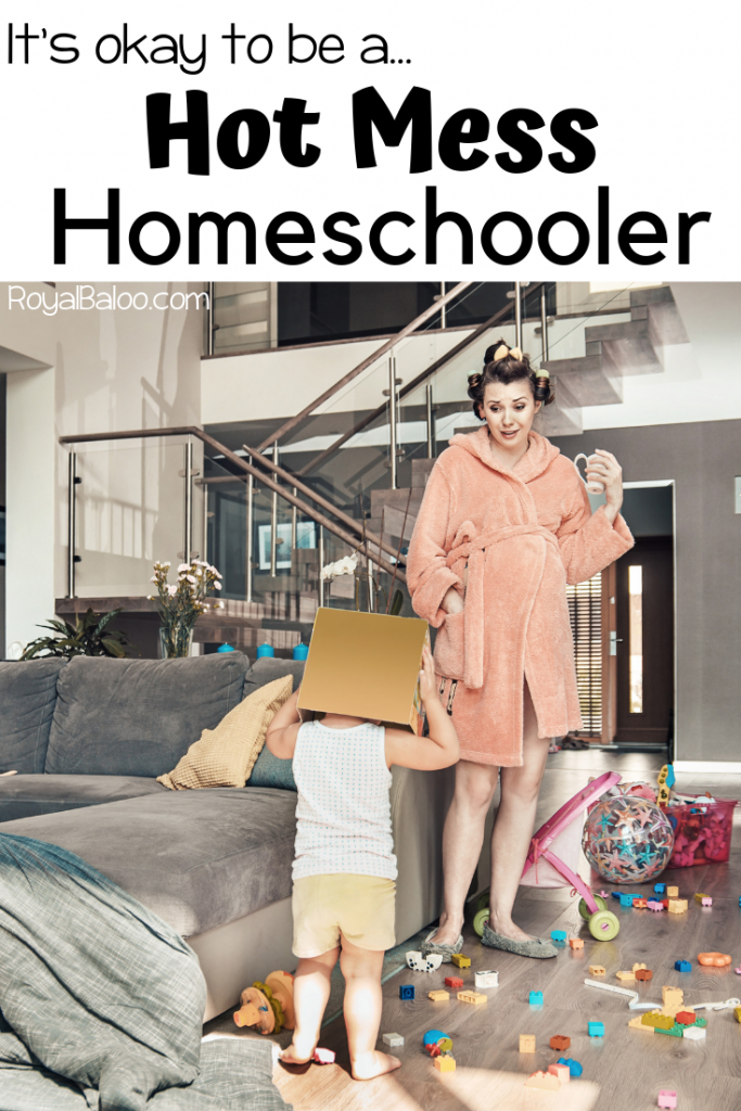 Are you worried that you're messing up your kids? You aren't homeschooling the 'right' way or you're too relaxed? You just might be a Hot Mess Homeschooler.